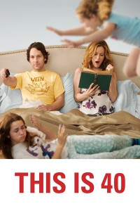 "Poster for the movie ""This Is 40"""