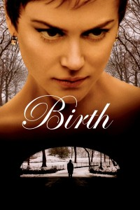"Poster for the movie ""Birth"""
