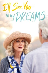"Poster for the movie ""I'll See You in My Dreams"""